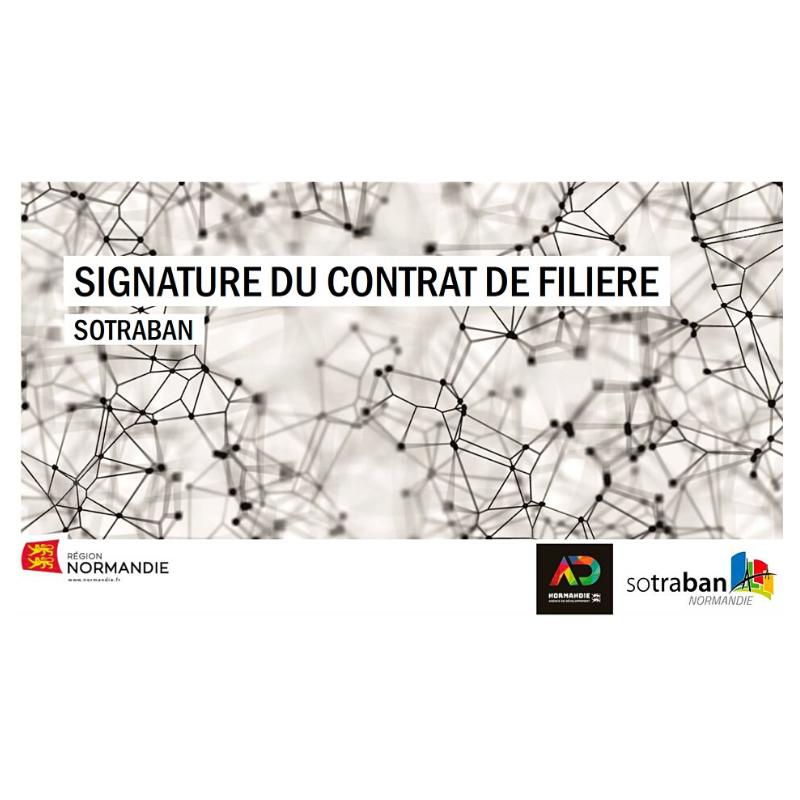 Signature contrat de filière SOTRABAN - Région Normandie