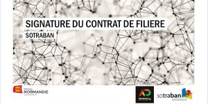 Signature contrat filière SOTRABAN Région Normandie