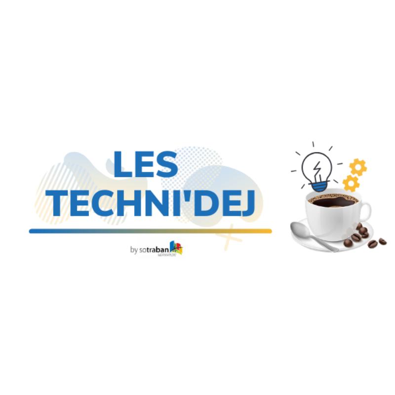 #3 Techni'Dej Webinar - Retour en live