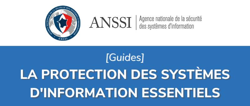 Guides sur la protection des systèmes d'information essentiels