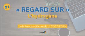 Lettre de veille SOTRABAN n°1 - Regard sur l'Hydrogène